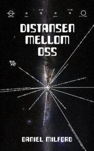 Omslag: Distansen mellom oss av Daniel Milford